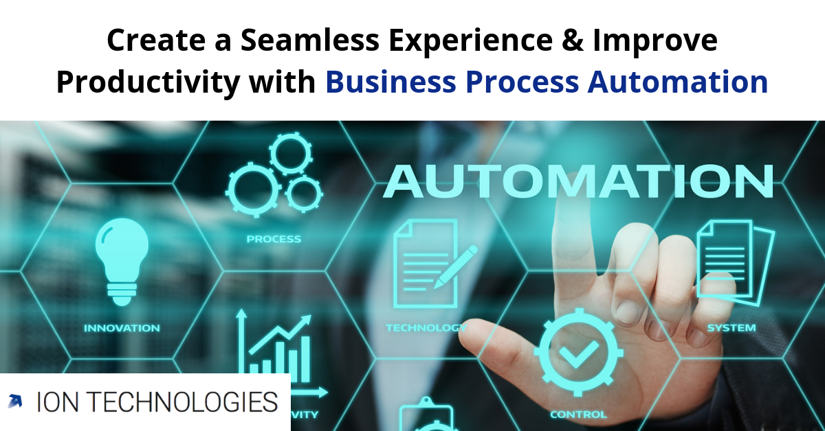 Create a Seamless Experience & Improve Productivity with Business Process Automation
